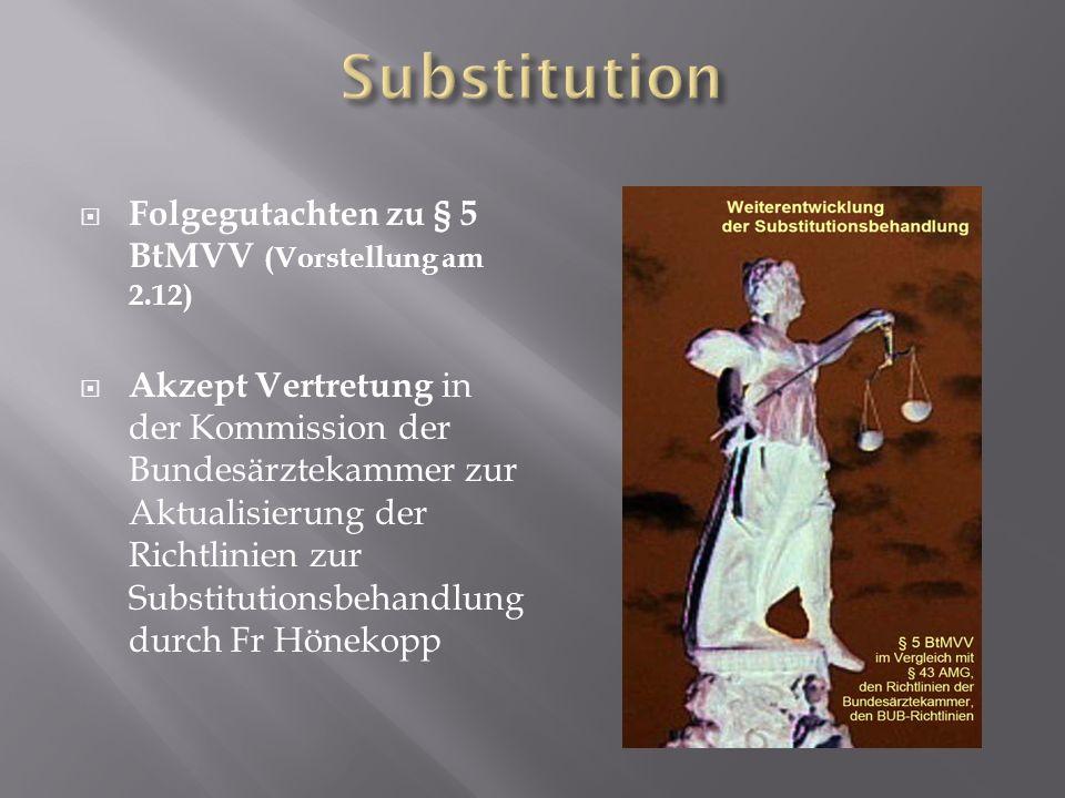 Substitution Folgegutachten zu § 5 BtMVV (Vorstellung am 2.12)