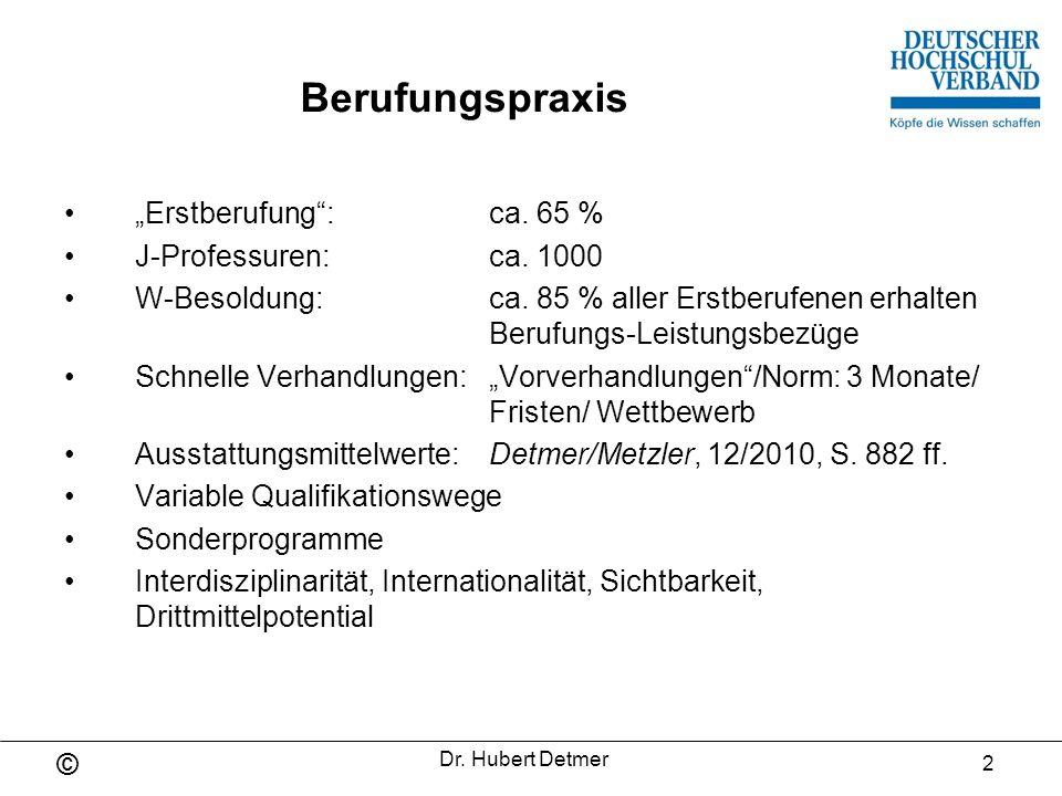 "Berufungspraxis ""Erstberufung : ca. 65 % J-Professuren: ca. 1000"