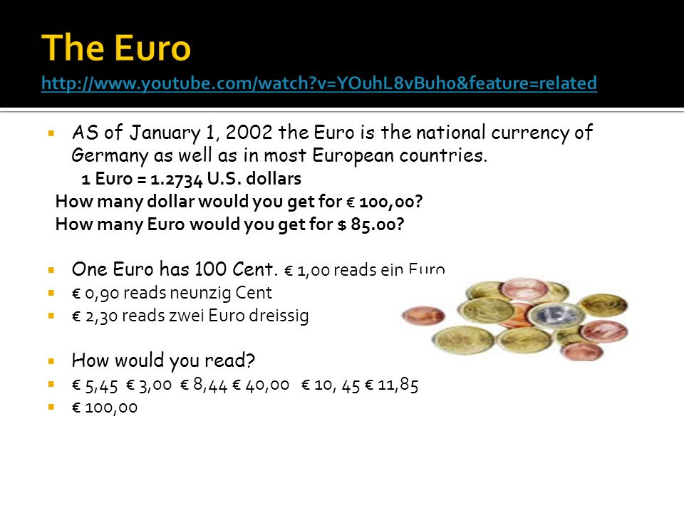 The Euro http://www.youtube.com/watch v=YOuhL8vBuh0&feature=related