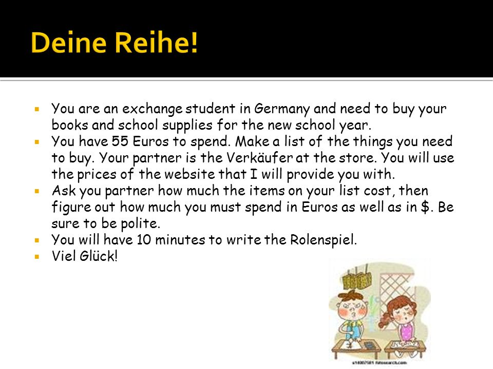 Deine Reihe! You are an exchange student in Germany and need to buy your books and school supplies for the new school year.