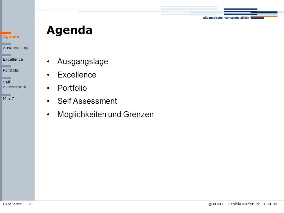 Agenda Ausgangslage Excellence Portfolio Self Assessment