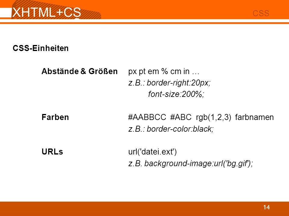 XHTML+CSS CSS CSS-Einheiten Abstände & Größen px pt em % cm in …
