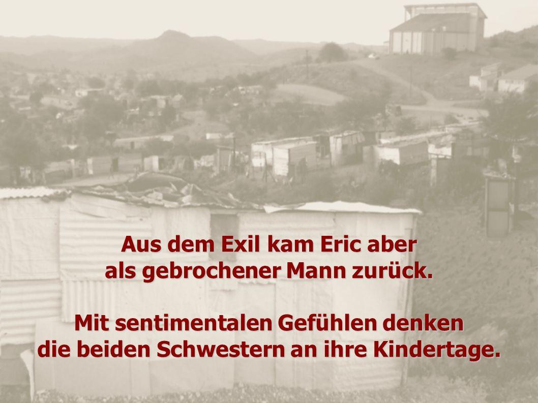 Aus dem Exil kam Eric aber als gebrochener Mann zurück.