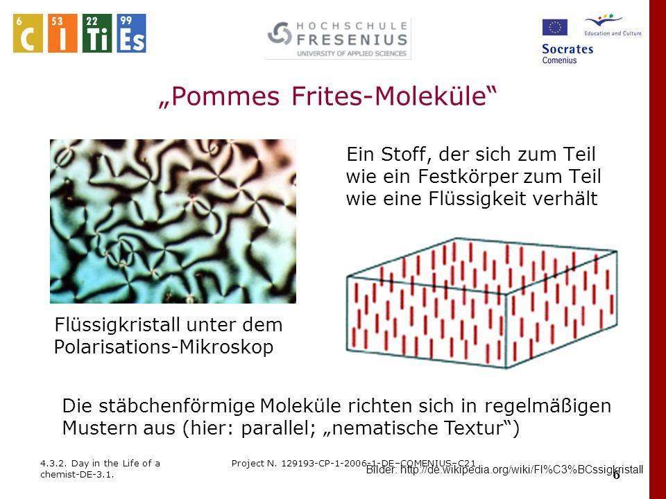 """Pommes Frites-Moleküle"