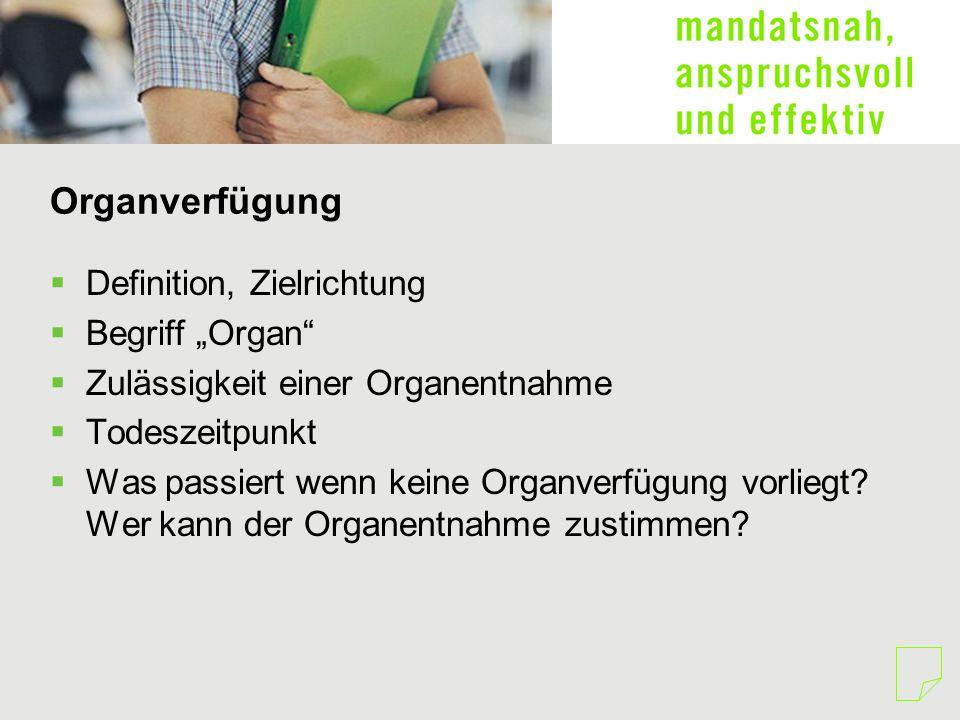 """Organverfügung Definition, Zielrichtung Begriff """"Organ"""