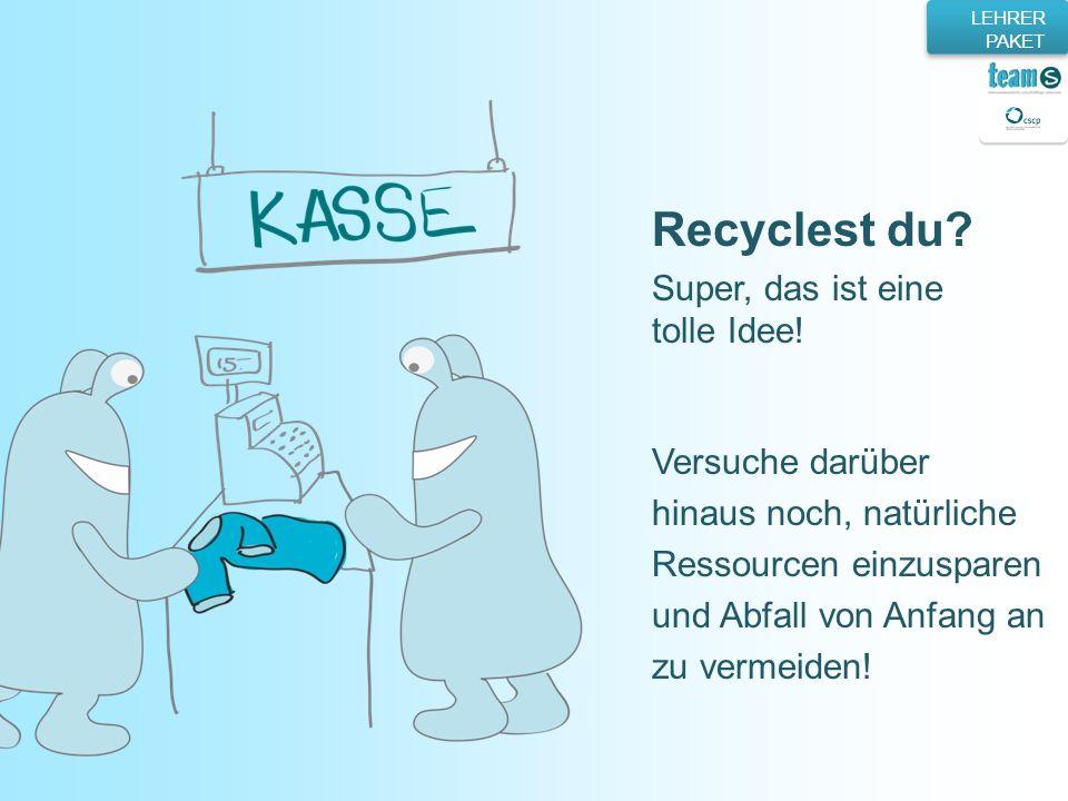Recyclest du Super, das ist eine tolle Idee! Versuche darüber