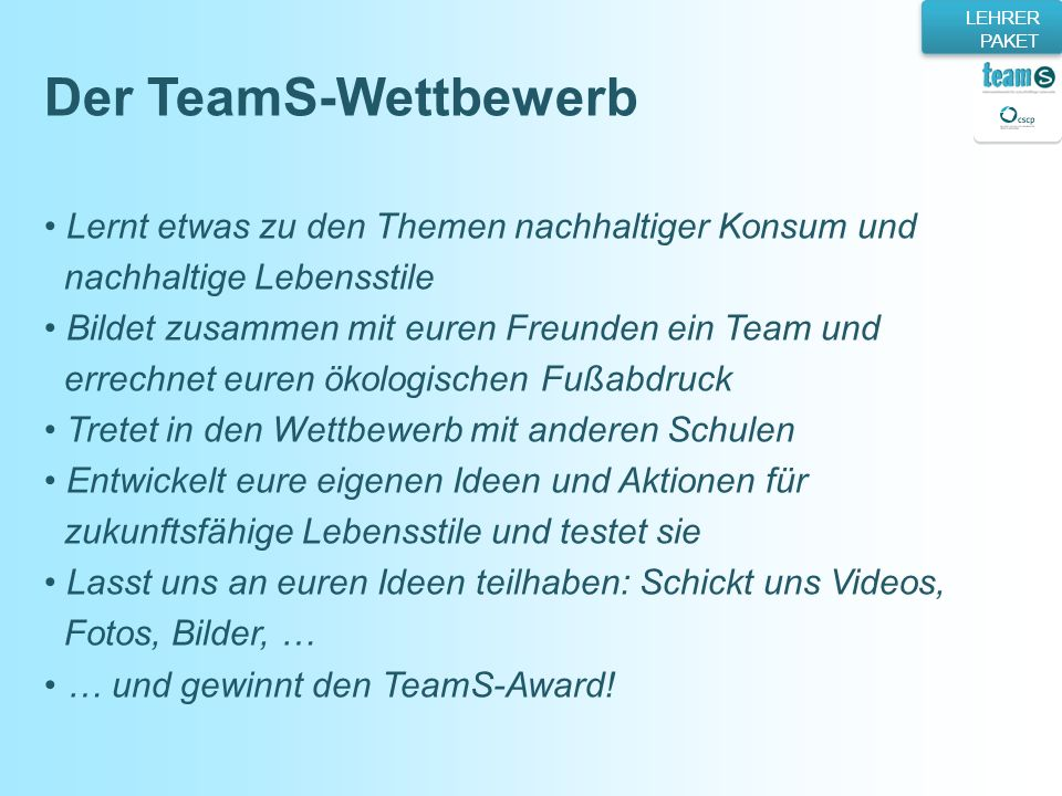 Der TeamS-Wettbewerb Lernt etwas zu den Themen nachhaltiger Konsum und