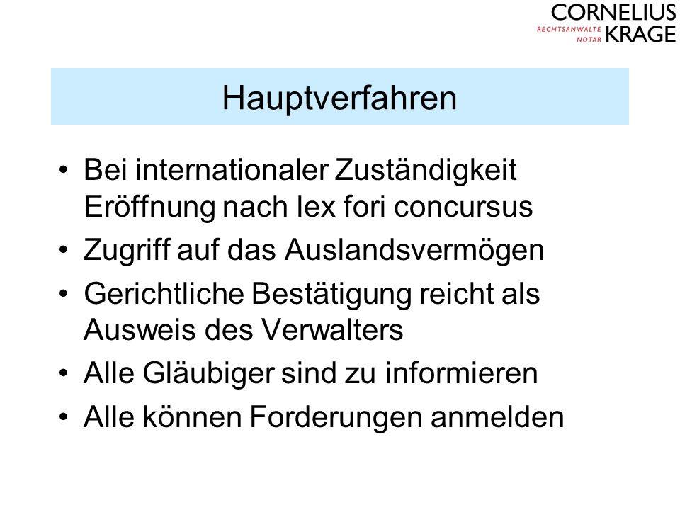 Hauptverfahren Bei internationaler Zuständigkeit Eröffnung nach lex fori concursus. Zugriff auf das Auslandsvermögen.
