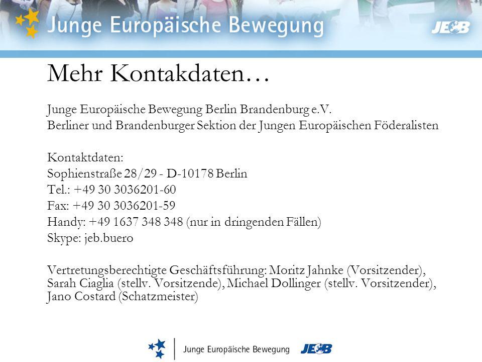 Mehr Kontakdaten… Junge Europäische Bewegung Berlin Brandenburg e.V. Berliner und Brandenburger Sektion der Jungen Europäischen Föderalisten.