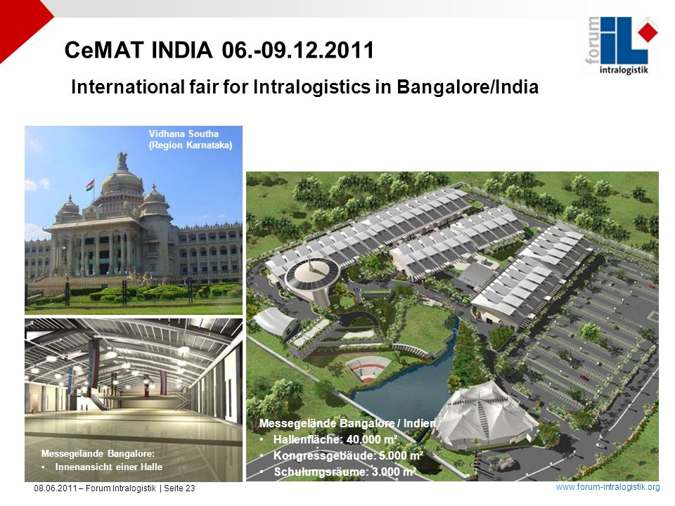 CeMAT INDIA 06.-09.12.2011 International fair for Intralogistics in Bangalore/India. Vidhana Southa.