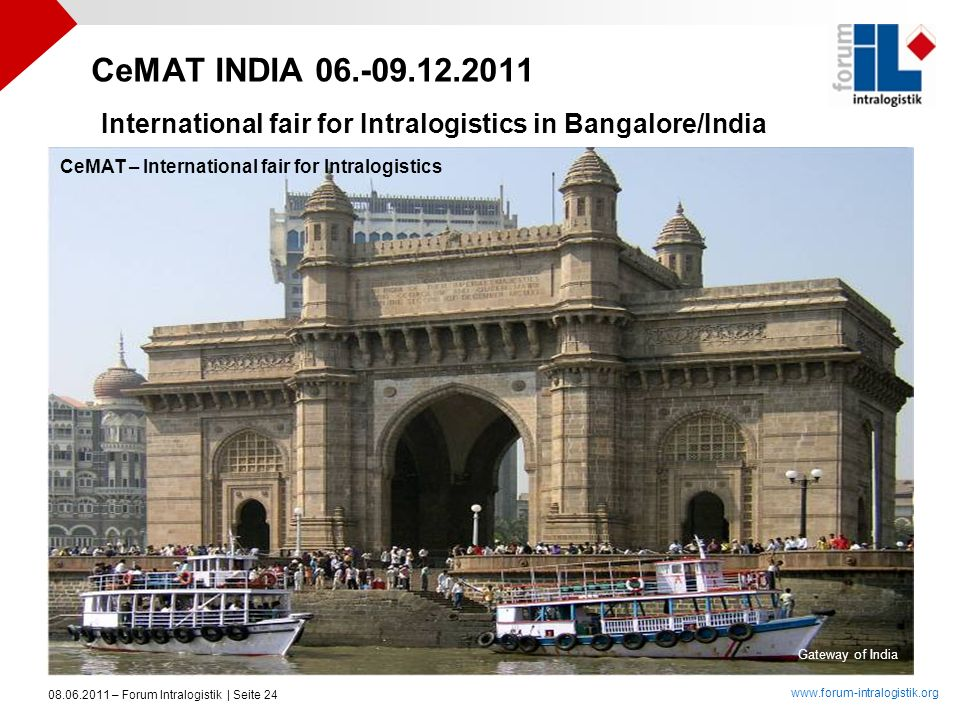 CeMAT INDIA 06.-09.12.2011 International fair for Intralogistics in Bangalore/India. CeMAT – International fair for Intralogistics.