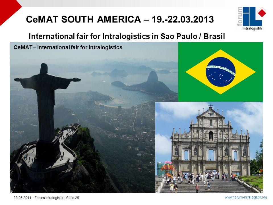 CeMAT SOUTH AMERICA – 19.-22.03.2013 International fair for Intralogistics in Sao Paulo / Brasil. CeMAT – International fair for Intralogistics.