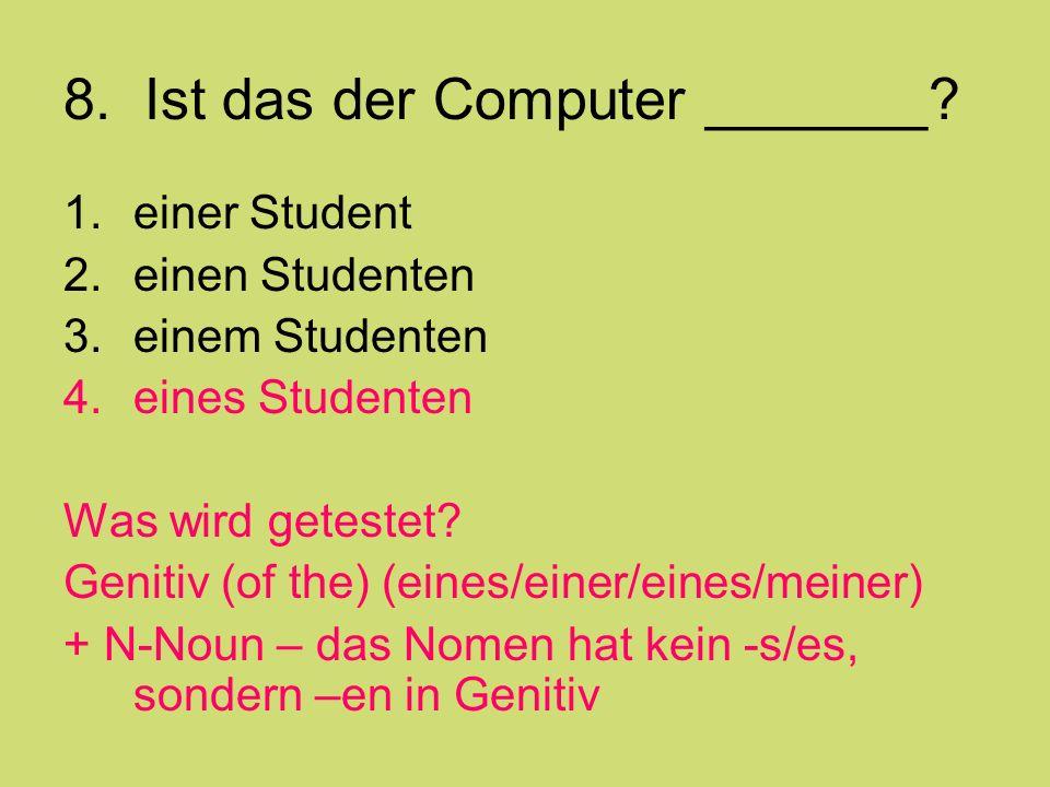 8. Ist das der Computer _______