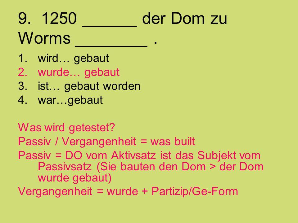 9. 1250 ______ der Dom zu Worms ________ .