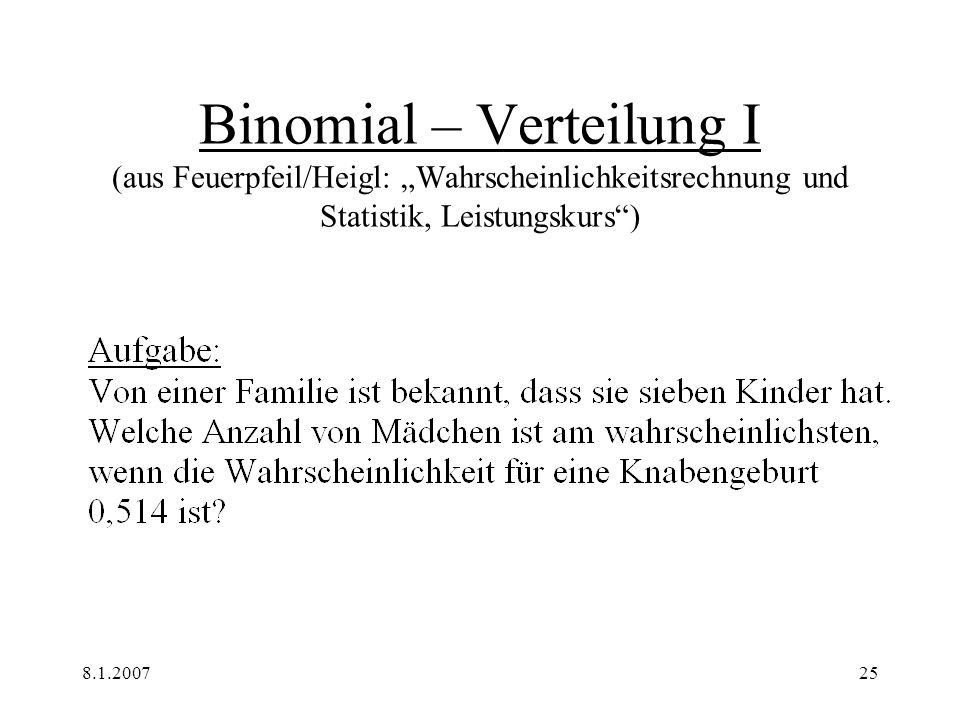 """Binomial – Verteilung I (aus Feuerpfeil/Heigl: """"Wahrscheinlichkeitsrechnung und Statistik, Leistungskurs )"""