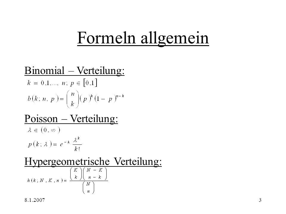 Formeln allgemein Binomial – Verteilung: Poisson – Verteilung: