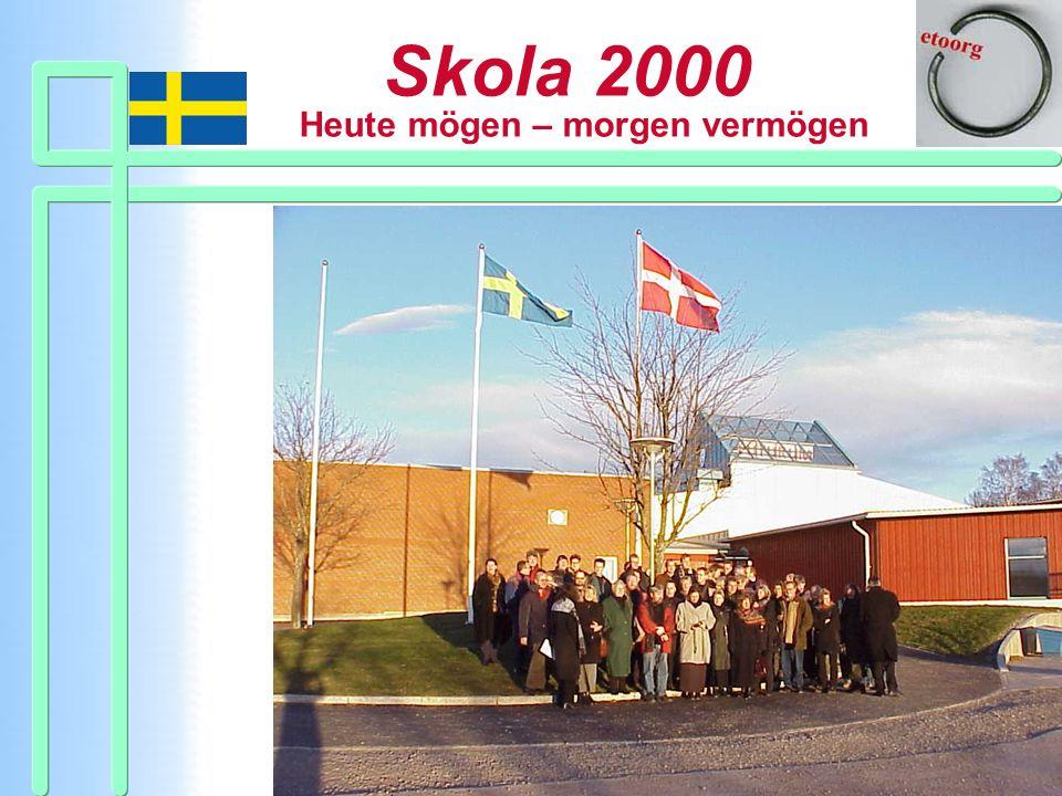 Vielleicht möchten Sie eine Skola 2000 einmal besuchen, wie diese dänische Gruppe hier.