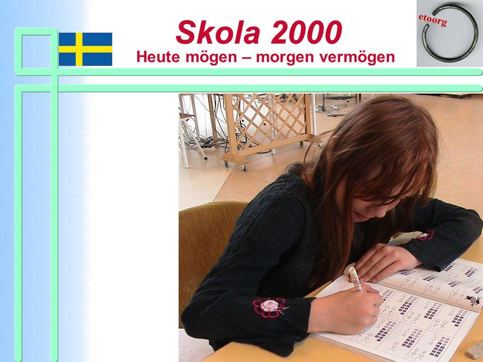 Skola 2000 Ein anderer Einstieg.
