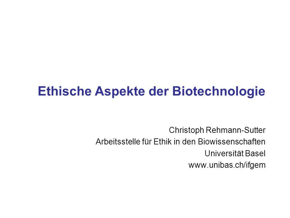Ethische Aspekte der Biotechnologie