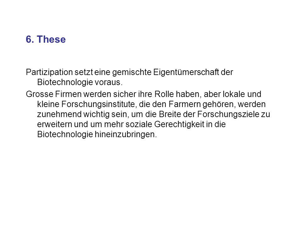 6. ThesePartizipation setzt eine gemischte Eigentümerschaft der Biotechnologie voraus.