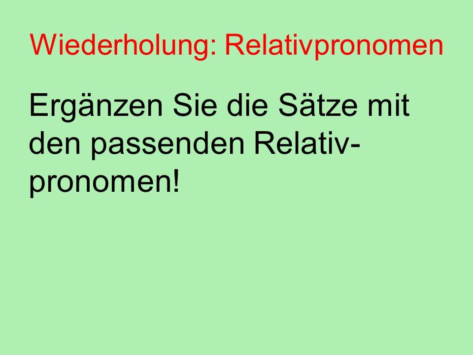Wiederholung: Relativpronomen