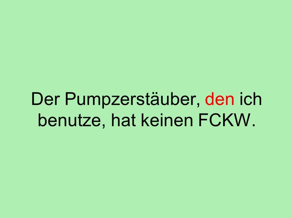 Der Pumpzerstäuber, den ich benutze, hat keinen FCKW.