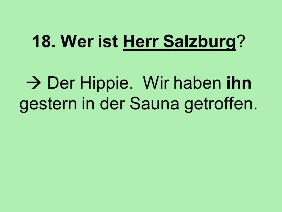 18. Wer ist Herr Salzburg.  Der Hippie
