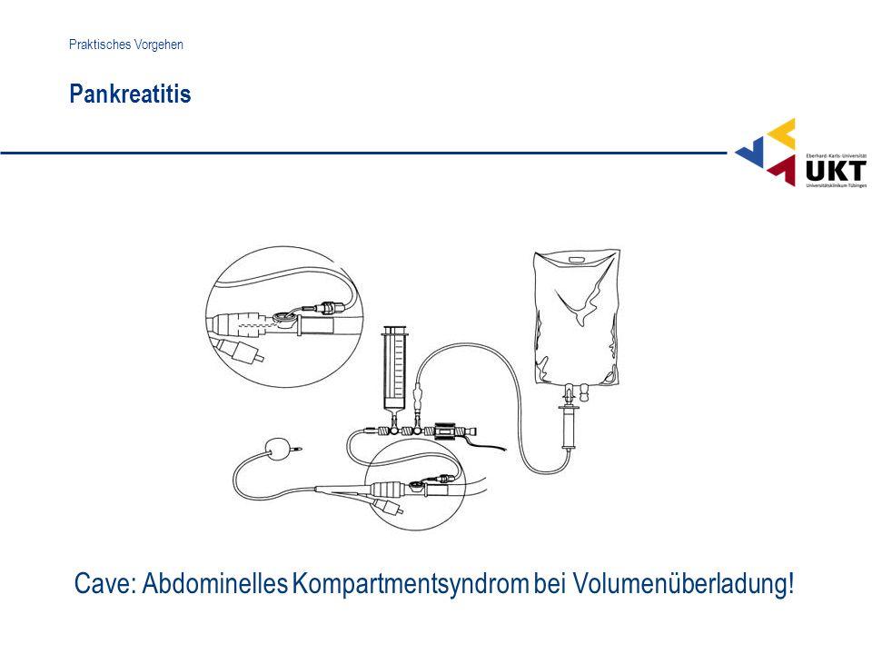 Cave: Abdominelles Kompartmentsyndrom bei Volumenüberladung!