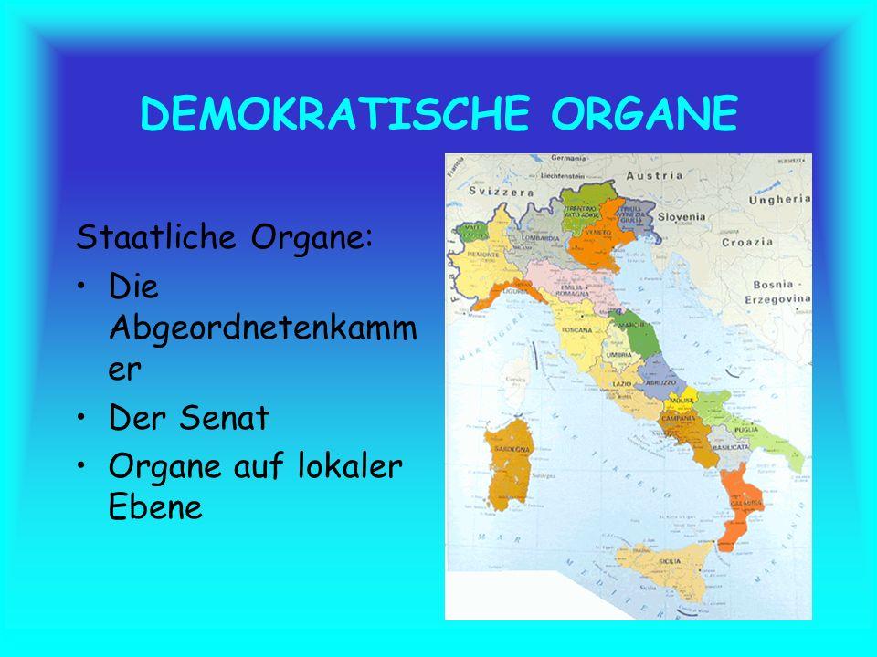 DEMOKRATISCHE ORGANE Staatliche Organe: Die Abgeordnetenkammer