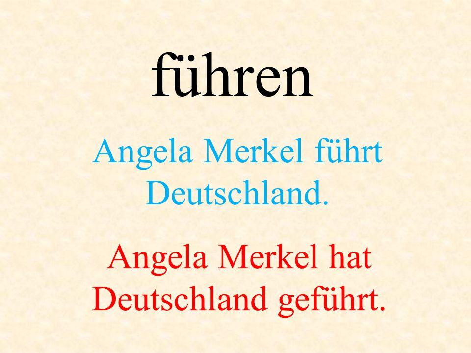 Angela Merkel führt Deutschland.