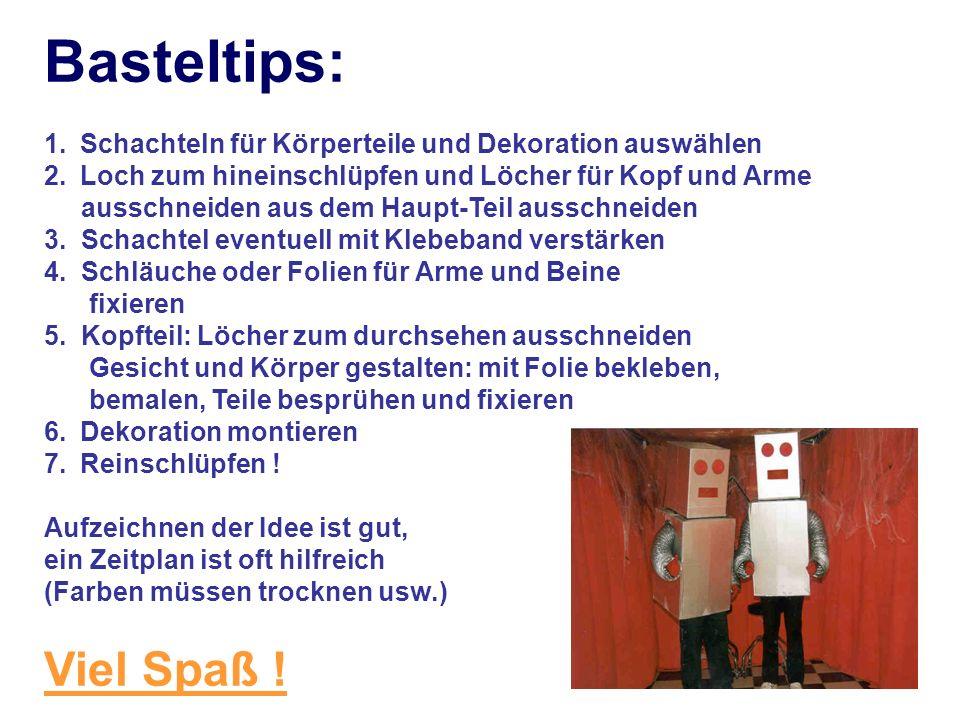 Basteltips: Schachteln für Körperteile und Dekoration auswählen. Loch zum hineinschlüpfen und Löcher für Kopf und Arme.