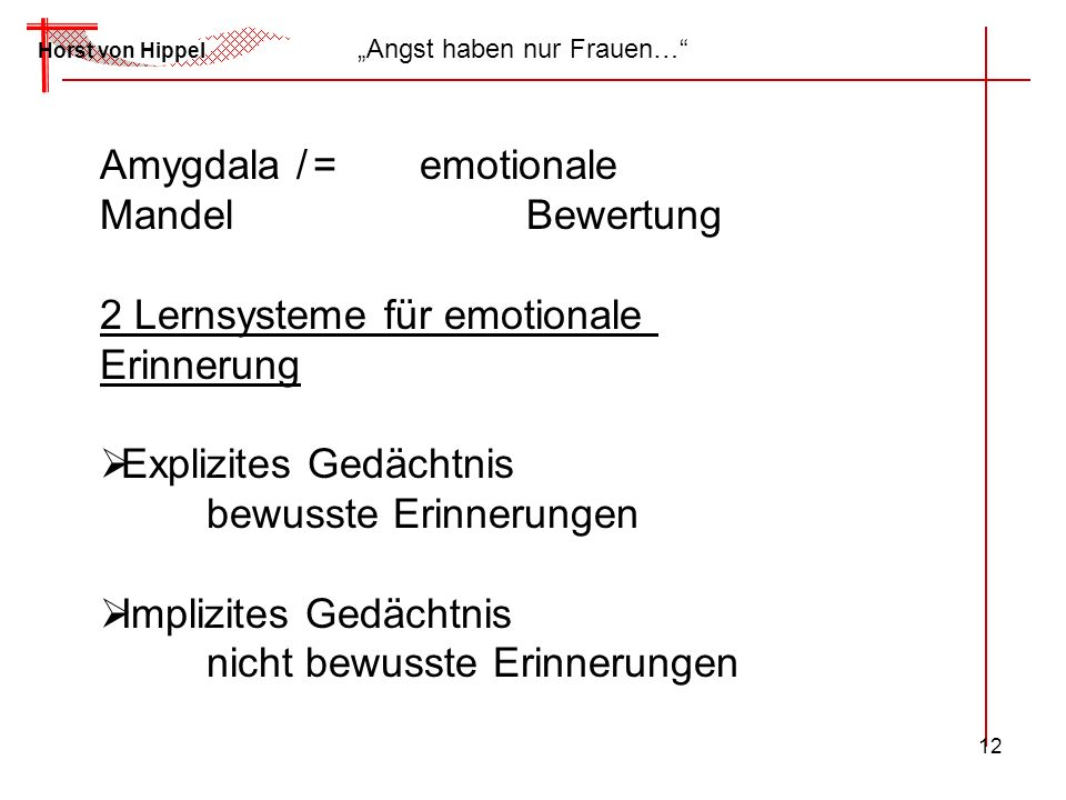 Amygdala / = emotionale Mandel Bewertung 2 Lernsysteme für emotionale
