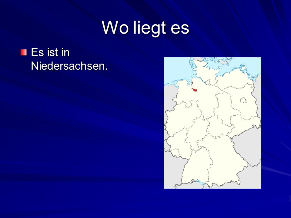 Wo liegt es Es ist in Niedersachsen.