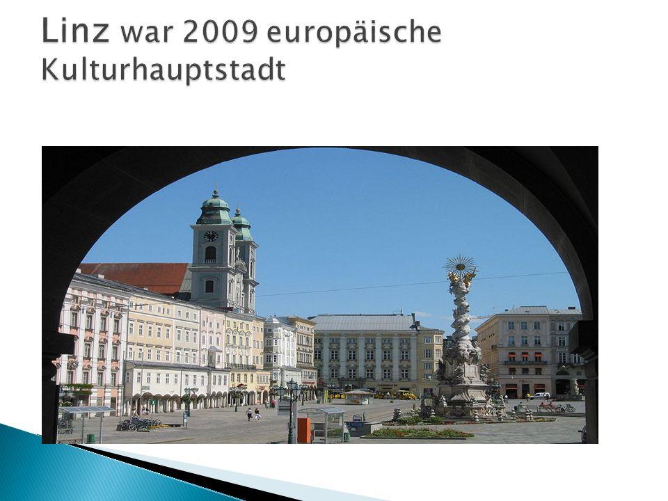 Linz war 2009 europäische Kulturhauptstadt