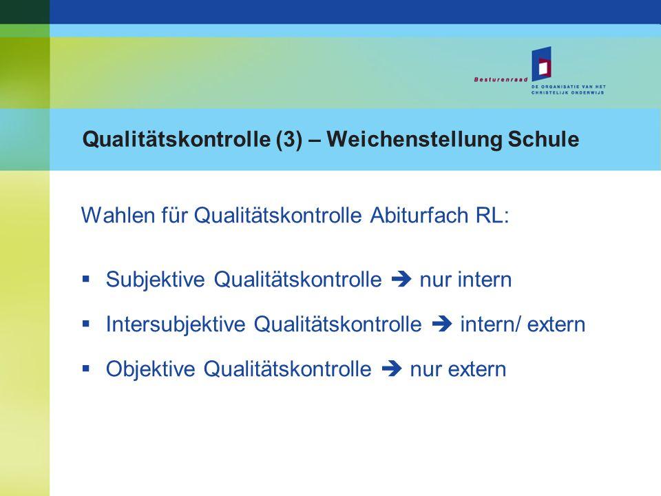 Qualitätskontrolle (3) – Weichenstellung Schule