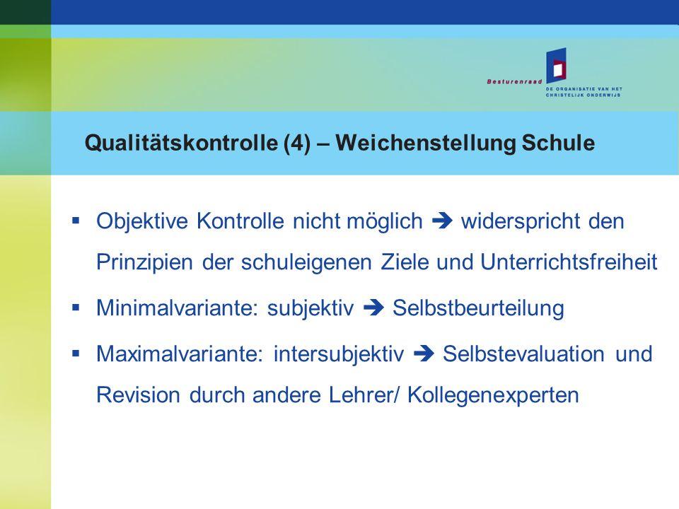Qualitätskontrolle (4) – Weichenstellung Schule