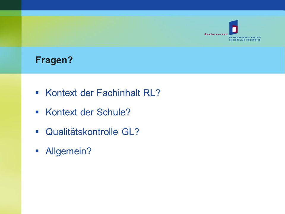 Kontext der Fachinhalt RL Kontext der Schule Qualitätskontrolle GL