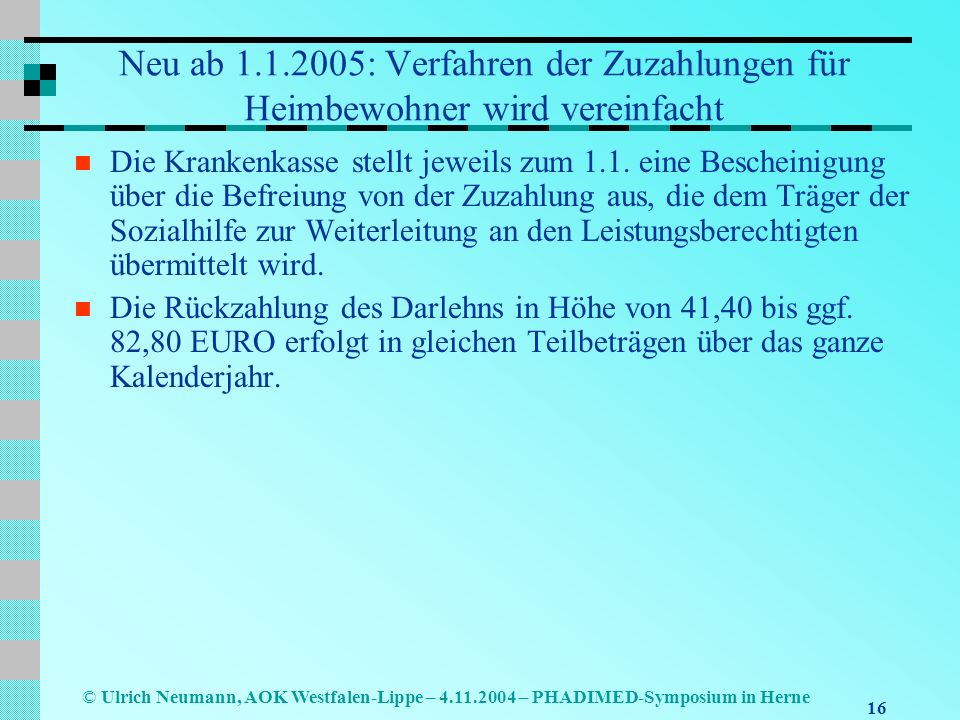 Neu ab 1.1.2005: Verfahren der Zuzahlungen für Heimbewohner wird vereinfacht