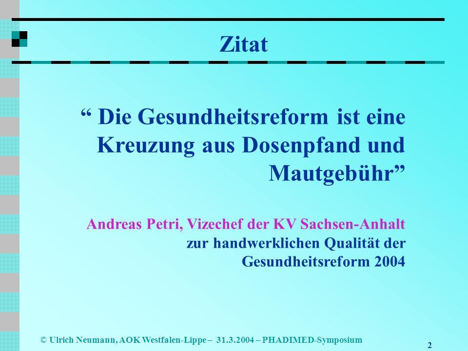 Zitat Die Gesundheitsreform ist eine Kreuzung aus Dosenpfand und Mautgebühr Andreas Petri, Vizechef der KV Sachsen-Anhalt.