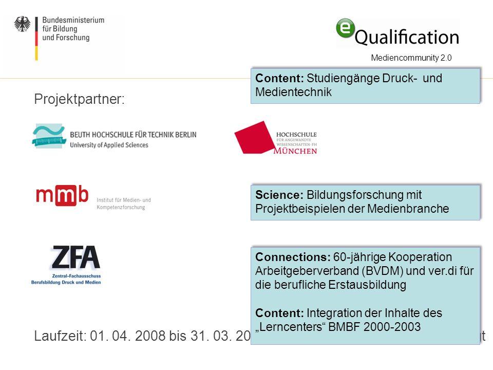 Mediencommunity 2.0 Content: Studiengänge Druck- und Medientechnik. Projektpartner: