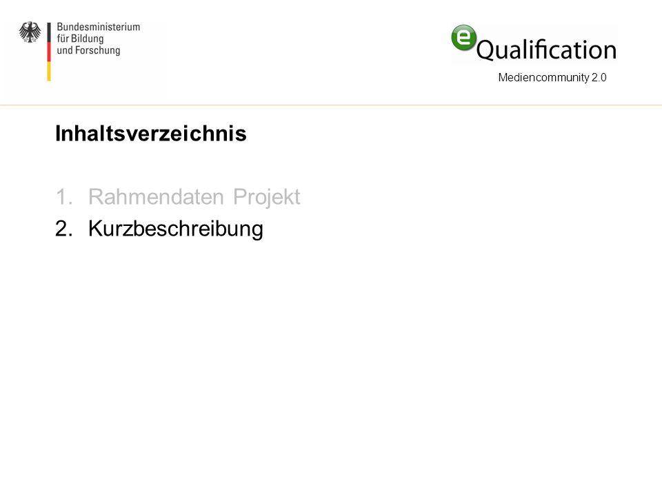 Inhaltsverzeichnis Rahmendaten Projekt Kurzbeschreibung