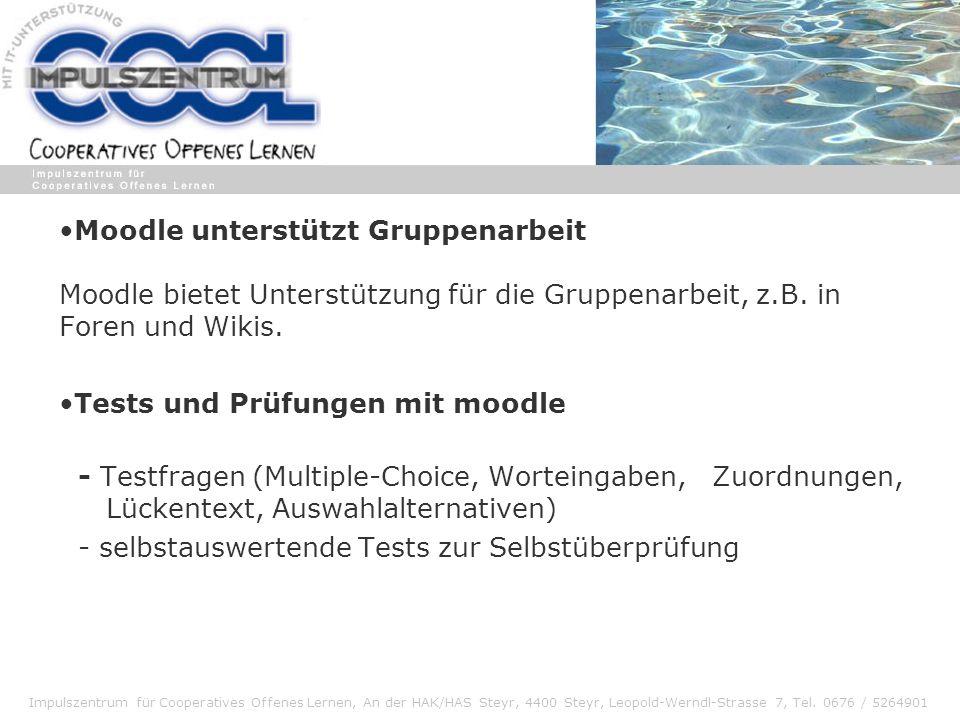 Moodle unterstützt Gruppenarbeit Moodle bietet Unterstützung für die Gruppenarbeit, z.B. in Foren und Wikis.