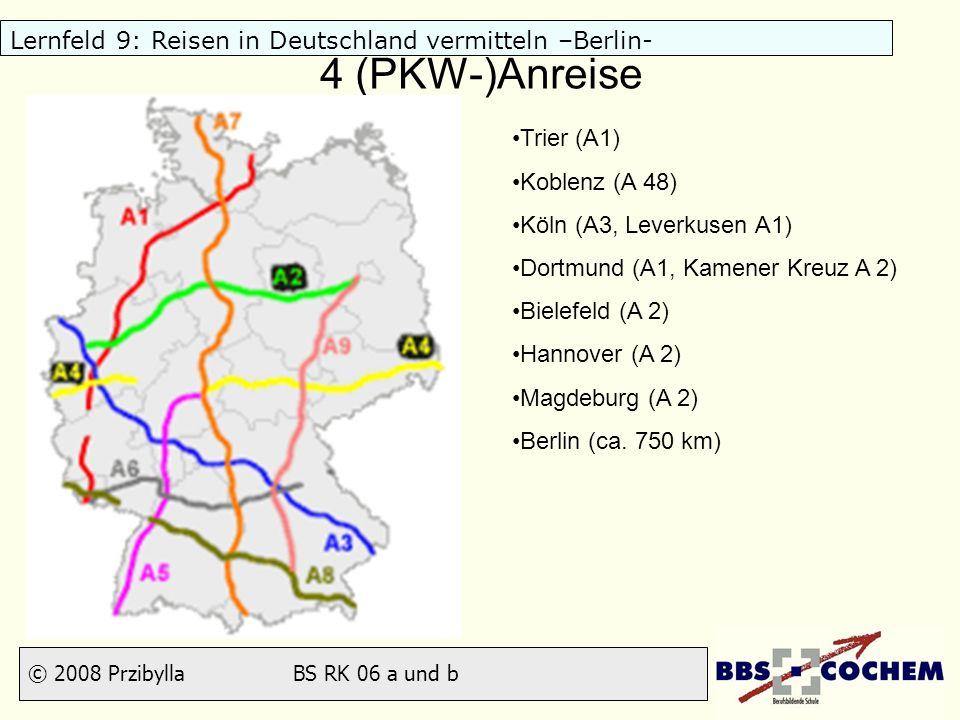 4 (PKW-)Anreise Trier (A1) Koblenz (A 48) Köln (A3, Leverkusen A1)