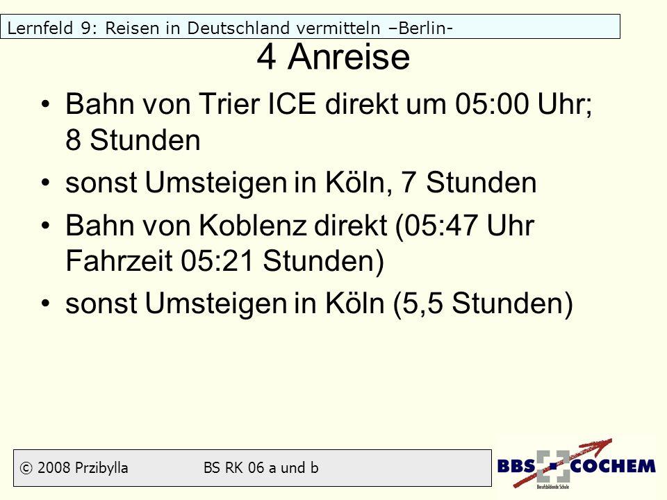 4 Anreise Bahn von Trier ICE direkt um 05:00 Uhr; 8 Stunden