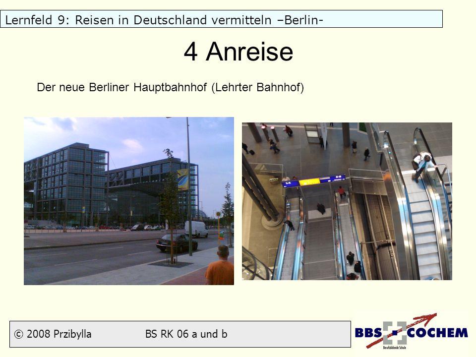 4 Anreise Der neue Berliner Hauptbahnhof (Lehrter Bahnhof)