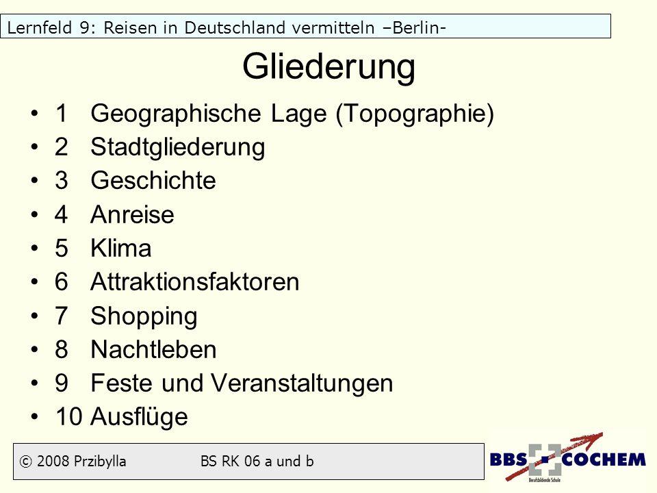 Gliederung 1 Geographische Lage (Topographie) 2 Stadtgliederung