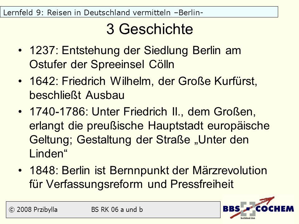 3 Geschichte 1237: Entstehung der Siedlung Berlin am Ostufer der Spreeinsel Cölln. 1642: Friedrich Wilhelm, der Große Kurfürst, beschließt Ausbau.