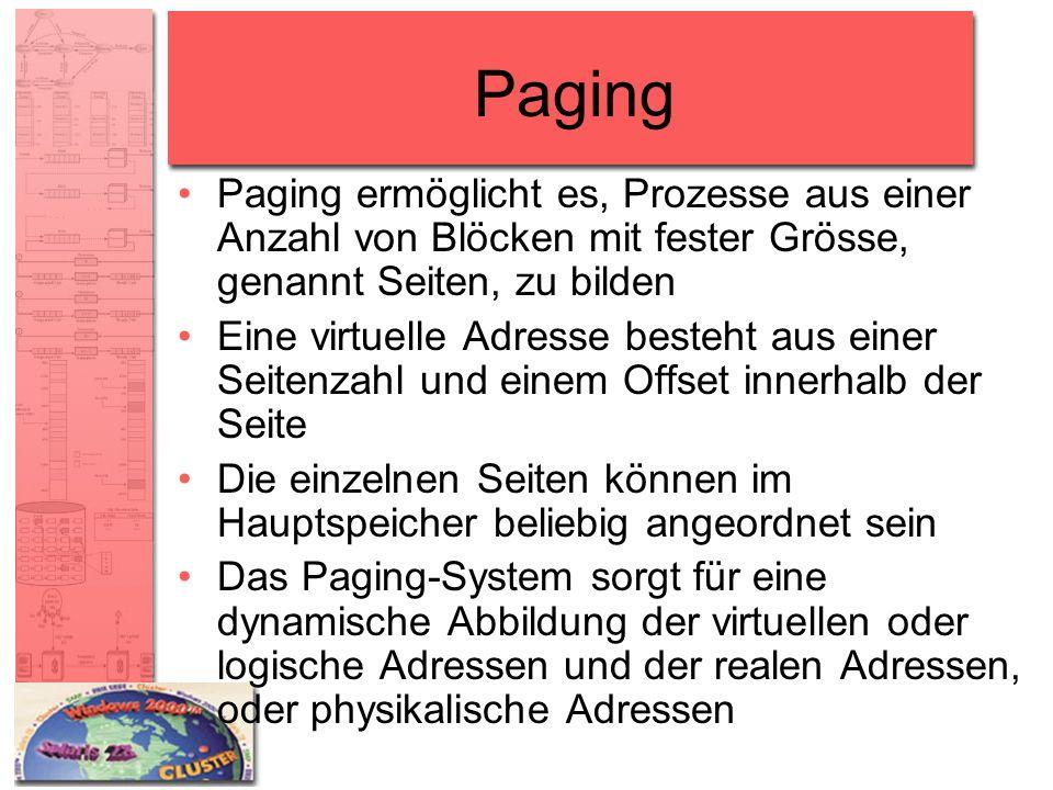 Paging Paging ermöglicht es, Prozesse aus einer Anzahl von Blöcken mit fester Grösse, genannt Seiten, zu bilden.