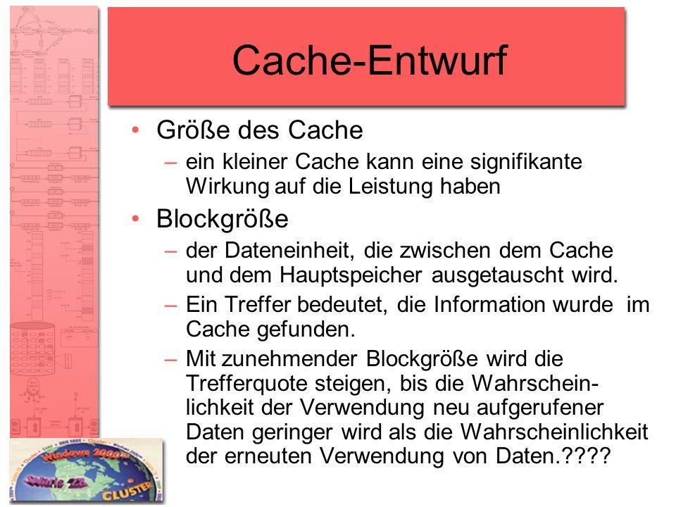 Cache-Entwurf Größe des Cache Blockgröße