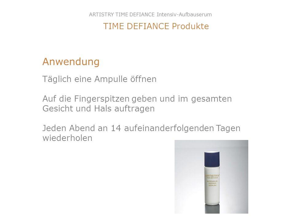 Anwendung TIME DEFIANCE Produkte Täglich eine Ampulle öffnen